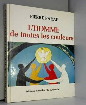 P. Paraf - L'Homme de toutes les couleurs : le racisme, pourquoi?