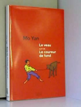 Yan Mo - Le veau suivi de le coureur de fond
