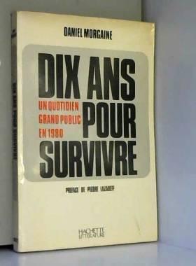Daniel Morgaine - Dix ans pour survivre : un quotidien grand public en 1980
