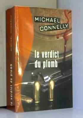 Michael ; Pépin Connelly - Le verdict du plomb