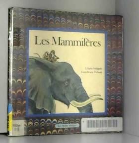 Anne-Marie Dalmais et Lilian Obligado - Les Mammifères (Les Belles images)