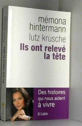 Mémona Hintermann et Lutz Krusche - Ils ont relevé la tête