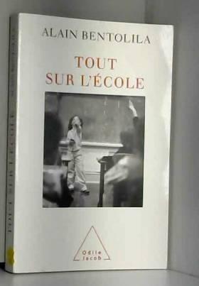 Alain Bentolila - Tout sur l'école