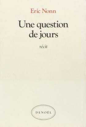 Éric Nonn - Une question de jours