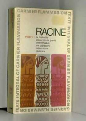 racine - racine (theatre 1 la thebaide, alexandre le grand, andromaque, les plaideurs , britannicus,...