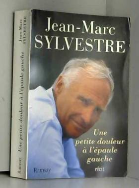 Jean-Marc Sylvestre - Une petite douleur à l'épaule gauche