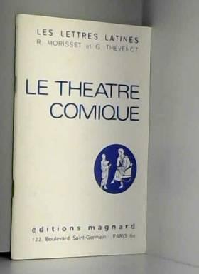R. MORISSET ET G. THEVENOT - LE THEATRE COMIQUE