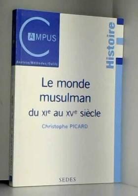 Le Monde musulman du XIe au...