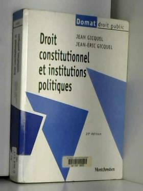 Jean Gicquel et Jean-Eric Gicquel - Droit constitutionnel et institutions politiques