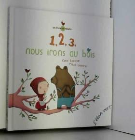 Chloé Laborde et Maud Legrand - 1, 2, 3, NOUS IRONS AU BOIS