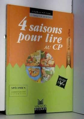 Patrice Cayré, Joëlle Garcia et Michel De la Cruz - 4 saisons pour lire au CP : Livret 1, de l'automne à l'hiver