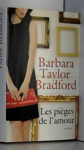 Barbara Taylor Bradford - Les pièges de l'amour