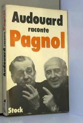 Audouard - Audouard raconte pagnol