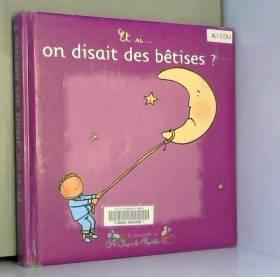 Sonia Coutausse, Katell Daniel et F Rey - Et si... on disait des bêtises ?