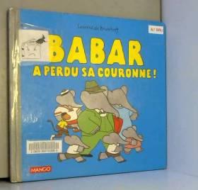Laurent de Brunhoff - BABAR A PERDU SA COURONNE