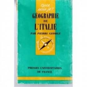 Pierre George - Géographie de l'Italie : Par Pierre George