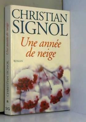 Christian Signol - UNE ANNÉE DE NEIGE