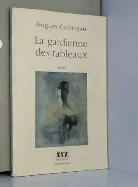 Corriveau Hugues - La Gardienne des Tableaux