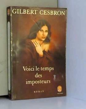 Cesbron Gilbert - Voici le temps des imposteurs