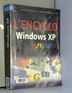 Kate-J Chase, Jim Boyce, Riana Harintsoaniriana... - L'Encyclo Windows XP Visuel