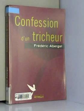 Frédéric Abergel - Confession d'un tricheur