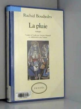 Rachid Boudjedra - Le pluie : roman