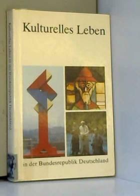 unbekannter Autor - Kulturelles Leben in der Bundesrepublik Deutschland