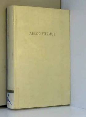 Absolutismus. (Wege der Forschung Bd. 314).