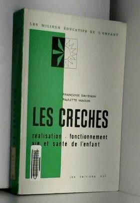 Paulette Maguin Françoise Davidson - Broché - Les crèches - réalisation-fonctionnement-vie et santé de l enfant