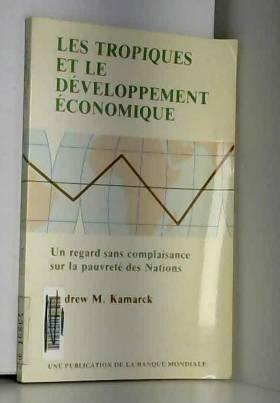 A. Kamarck - Les tropiques et le développement économique