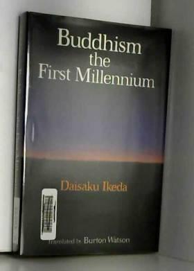 Daisaku Ikeda - Buddhism: The First Millennium
