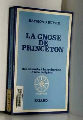 LA GNOSE DE PRINCETON. DES...