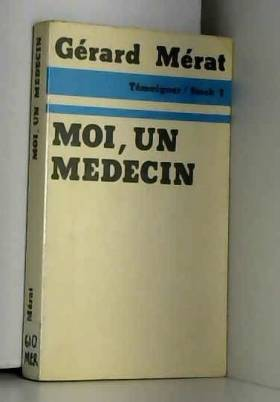 Gérard Mérat - Moi, un médecin ou Appelez-moi docteur
