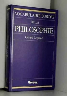 Gérard Legrand - LEGRAND/VOCAB.PHILOSOPHI    (Ancienne Edition)