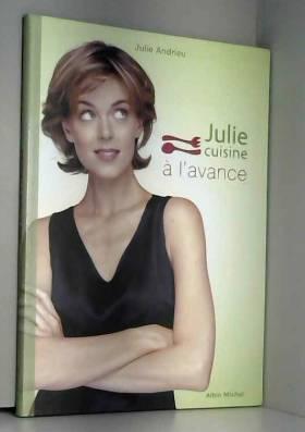 Julie cuisine à l'avance