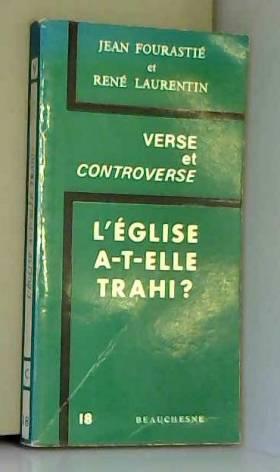 Jean Fourastié - L'Église a-t-elle trahi? (Verse et controverse)