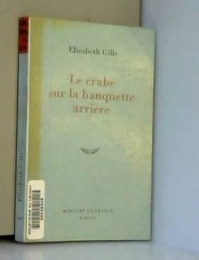 Élisabeth Gille - Le crabe sur la banquette arrière