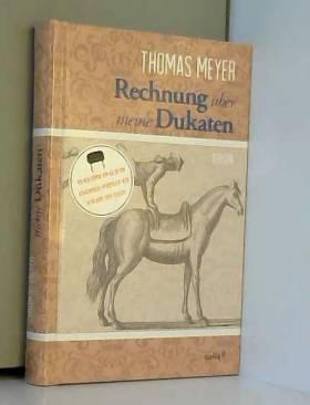 Thomas Meyer - Rechnung über meine Dukaten