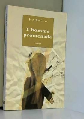 Jean Broustra - L'homme promenade