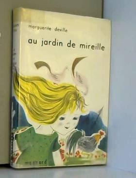 Marguerite Deville - Marguerite Deville. Au jardin de Mireille : . Illustrations de S. Vallée