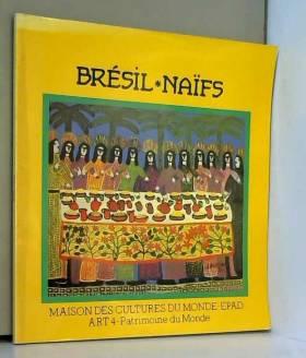 Françoise Grund - Brésil, naïfs: 24 septembre-29 décembre 1986 : Maison des cultures du Monde-EPAD