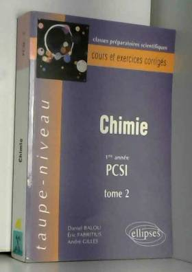 Chimie PCSI, tome 2 : Cours...