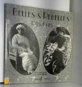 Belles et rebelles : 1915-1945