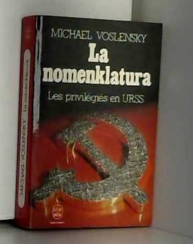 Voslensky-M - La nomenklatura : les privilegies en u.r.s.s.