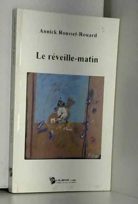 Rousset-rouard Annick - Le réveille-matin