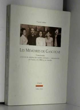 Pascal Aubier, Eisenschitz Bernard et Olivier... - Les mémoires de Gascogne : Promenades à travers le cinéma des années soixante-dix en France, en...