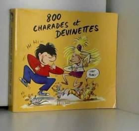 800 charades, devinettes et...