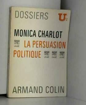 CHARLOT MONICA - La persuasion politique