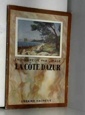 Encyclopédie Par l' Image - La Côte d' Azur