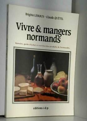 Vivre et mangers normands :...